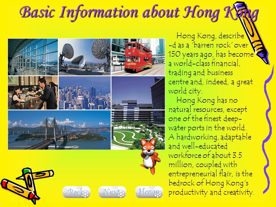 Basic Information about Hong Kong Hong Kong, describe -d as a 'barren rock' over 150 years ago, has become a world-class financial, trading and busine