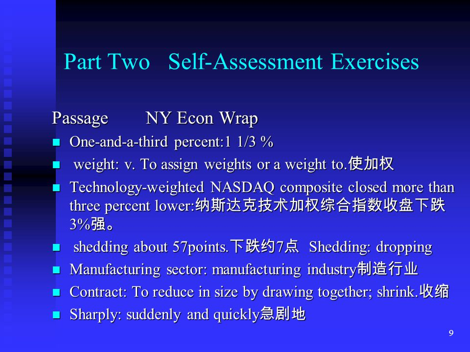 8 Part Two Self-Assessment Exercises I. Listening Comprehension DialogueDo it Yourself Make alterations to the house: modify the house to fit my disab