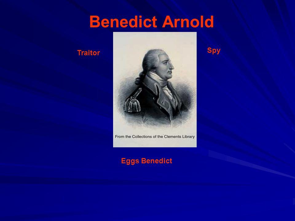 Benedict Arnold Traitor Spy Eggs Benedict