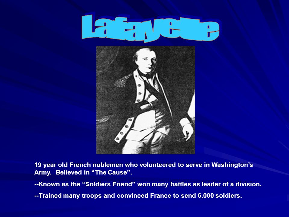 19 year old French noblemen who volunteered to serve in Washington's Army.
