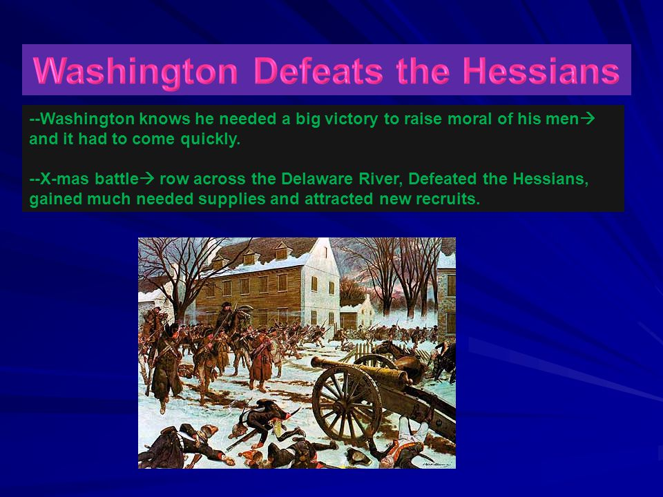 --Washington knows he needed a big victory to raise moral of his men  and it had to come quickly.