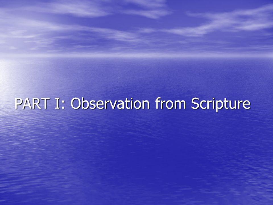 PART I: Observation from Scripture