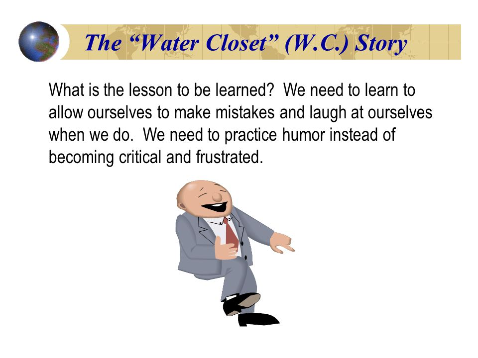 The Water Closet (W.C.) Story[1[1 What is the lesson to be learned.