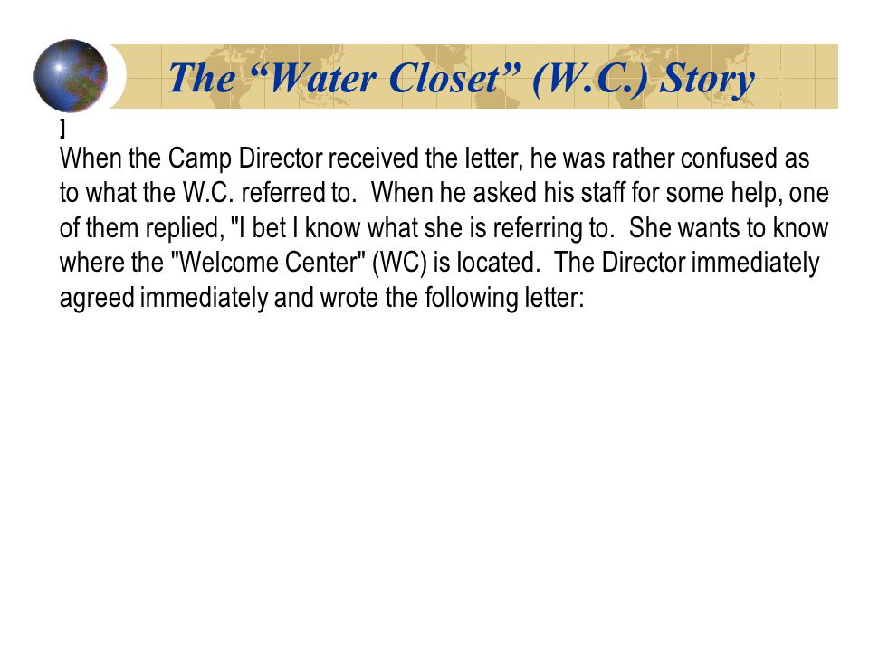 The Water Closet (W.C.) Story[1[1 ] When the Camp Director received the letter, he was rather confused as to what the W.C.