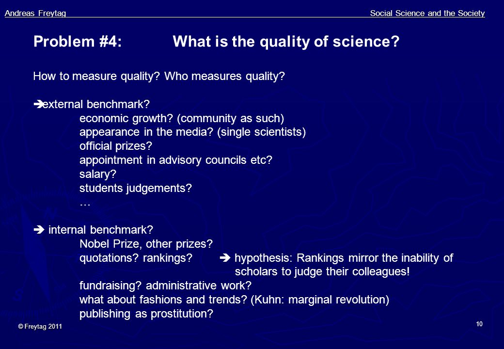 Andreas Freytag Social Science and the Society © Freytag 2011 10 Problem #4:What is the quality of science.