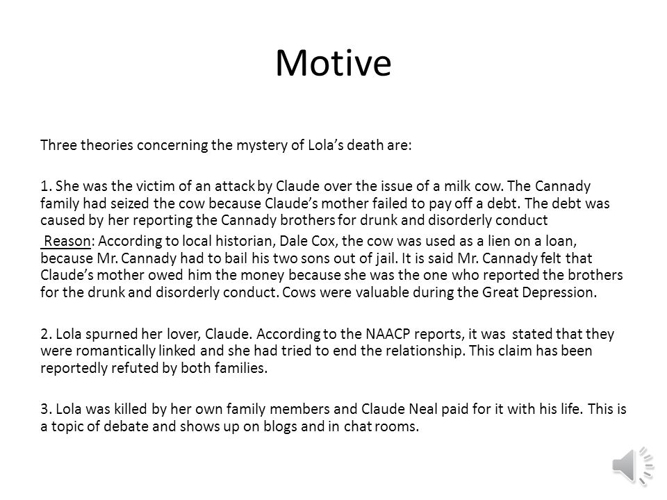Motive Three theories concerning the mystery of Lola's death are: 1.