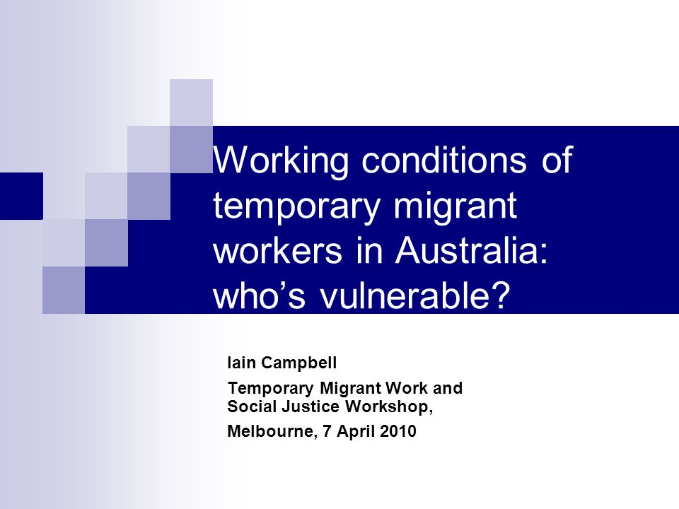 Working conditions of temporary migrant workers in Australia: who's vulnerable.