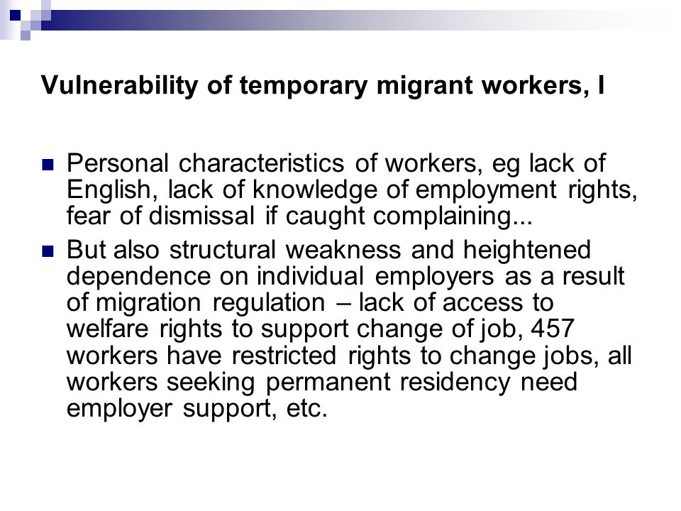 Vulnerability of temporary migrant workers, I Personal characteristics of workers, eg lack of English, lack of knowledge of employment rights, fear of