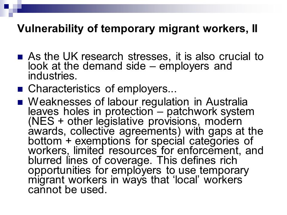 Vulnerability of temporary migrant workers, II As the UK research stresses, it is also crucial to look at the demand side – employers and industries.