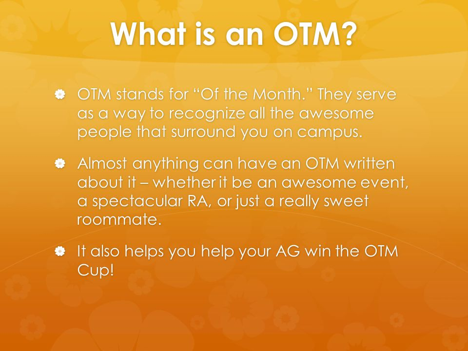 What is an OTM.