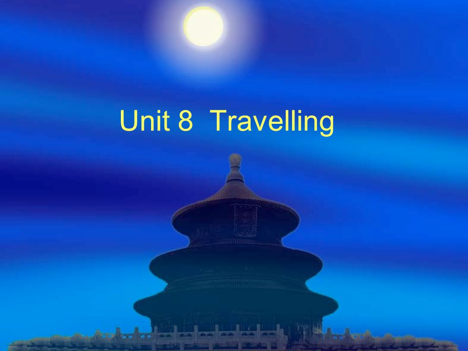Unit 8 Travelling