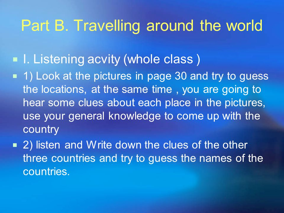 Part B. Travelling around the world  I.