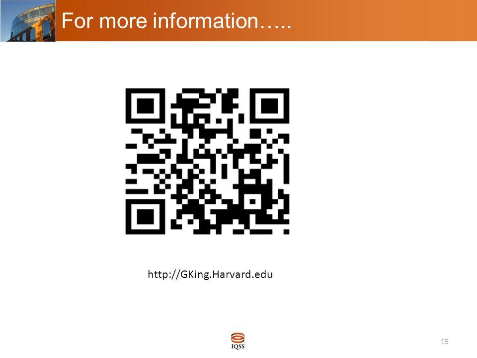 For more information….. 15 For more information http://GKing.Harvard.edu