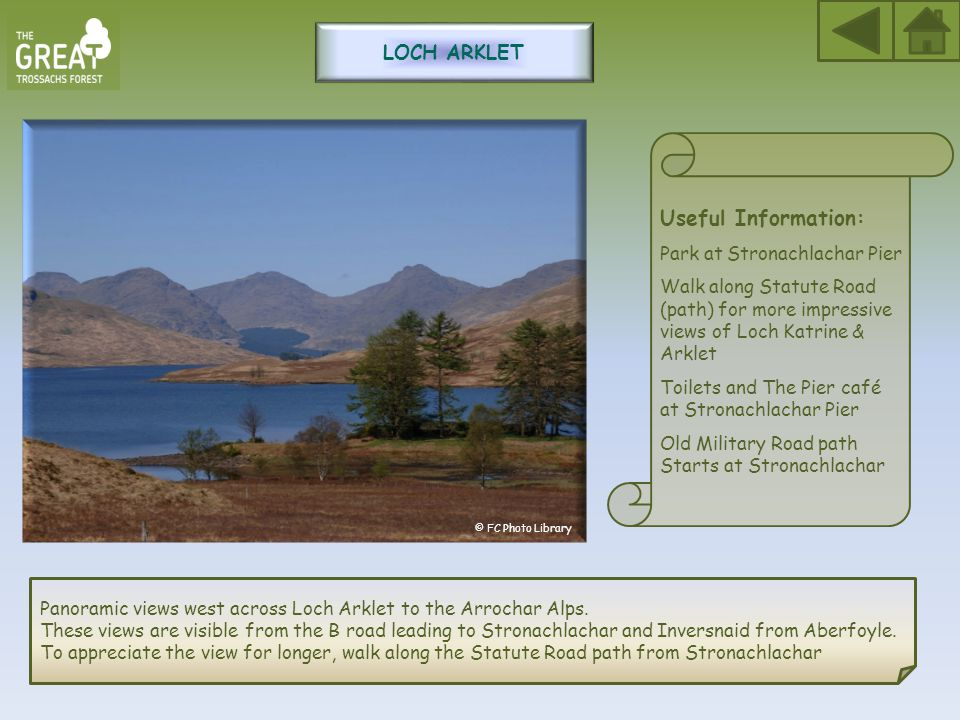 Loch Arklet Useful Information: Park at Stronachlachar Pier Walk along Statute Road (path) for more impressive views of Loch Katrine & Arklet Toilets