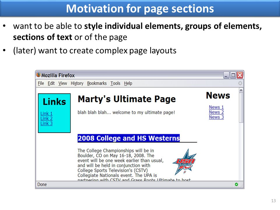 Motivation for page sections 13 want to be able to style individual elements, groups of elements, sections of text or of the page (later) want to crea