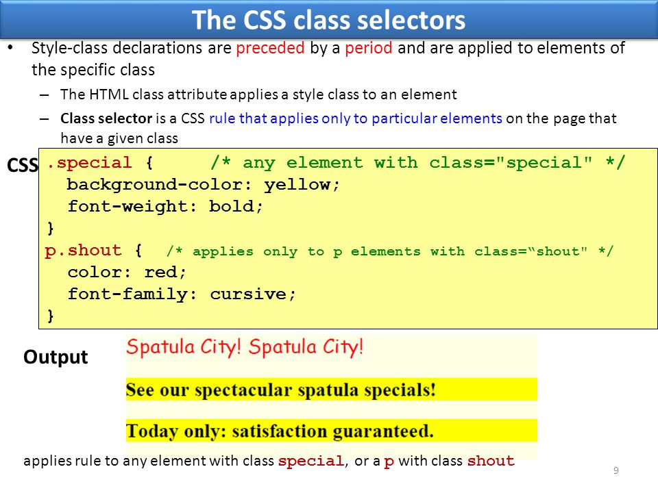 The CSS class selectors.special { /* any element with class=