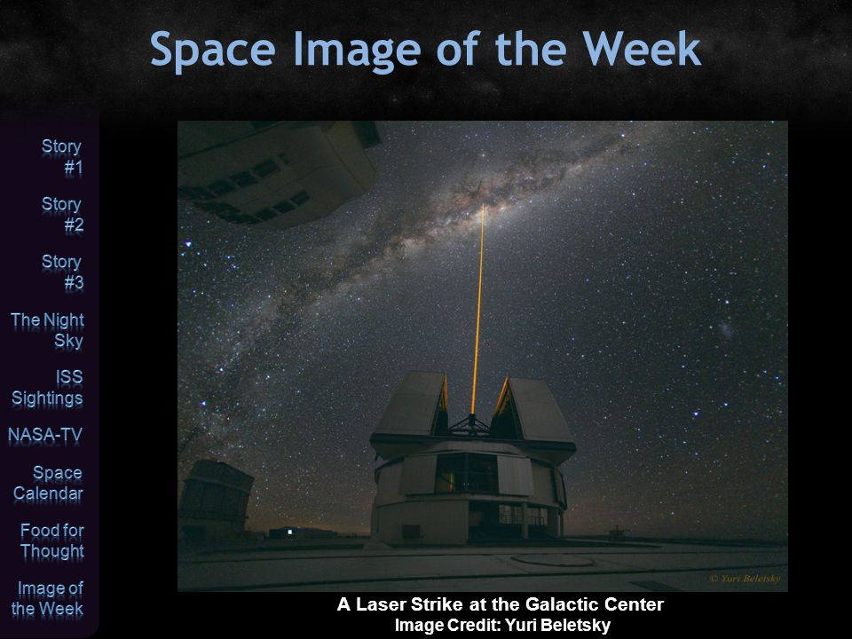 Space Image of the Week A Laser Strike at the Galactic Center Image Credit: Yuri Beletsky