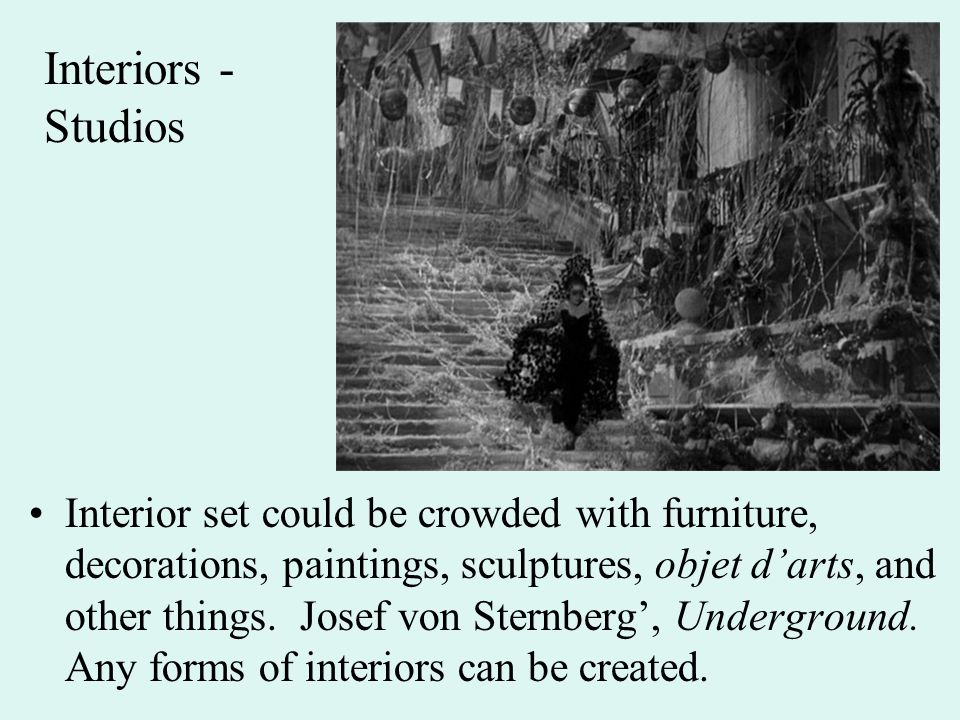 Interiors - Studios Interior set could be crowded with furniture, decorations, paintings, sculptures, objet d'arts, and other things.
