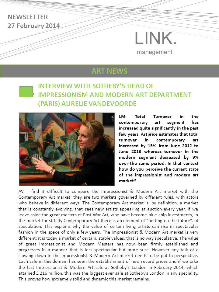 LINK. management NEWSLETTER 27 February 2014 INTERVIEW WITH SOTHEBY'S HEAD OF IMPRESSIONISM AND MODERN ART DEPARTMENT (PARIS) AURELIE VANDEVOORDE ART