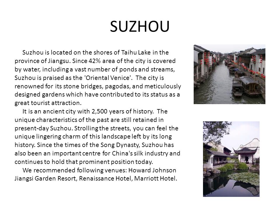 SUZHOU Suzhou is located on the shores of Taihu Lake in the province of Jiangsu.