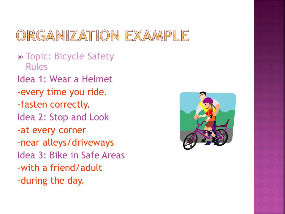  Topic: Bicycle Safety Rules Idea 1: Wear a Helmet -every time you ride.