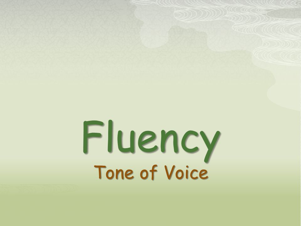 Fluency Tone of Voice