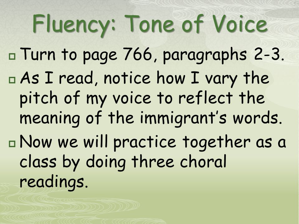 Fluency: Tone of Voice  Turn to page 766, paragraphs 2-3.