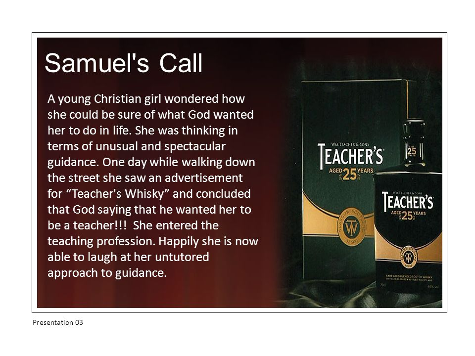 Samuel s Call A young Christian girl wondered how she could be sure of what God wanted her to do in life.