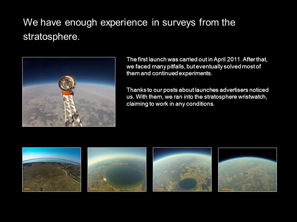 We have enough experience in surveys from the stratosphere.