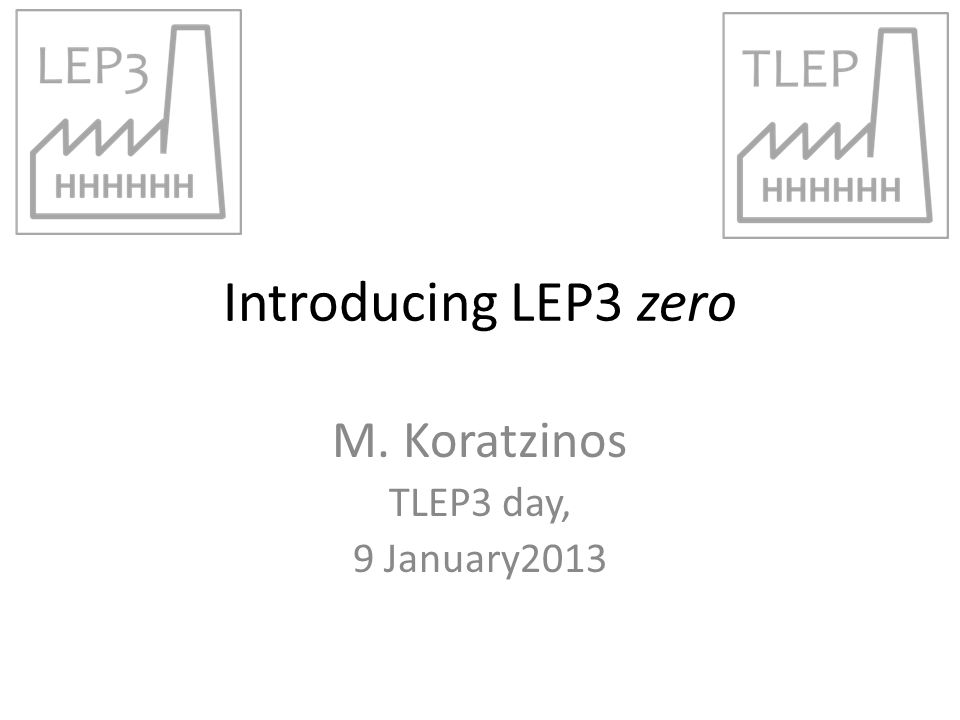 Introducing LEP3 zero M. Koratzinos TLEP3 day, 9 January2013