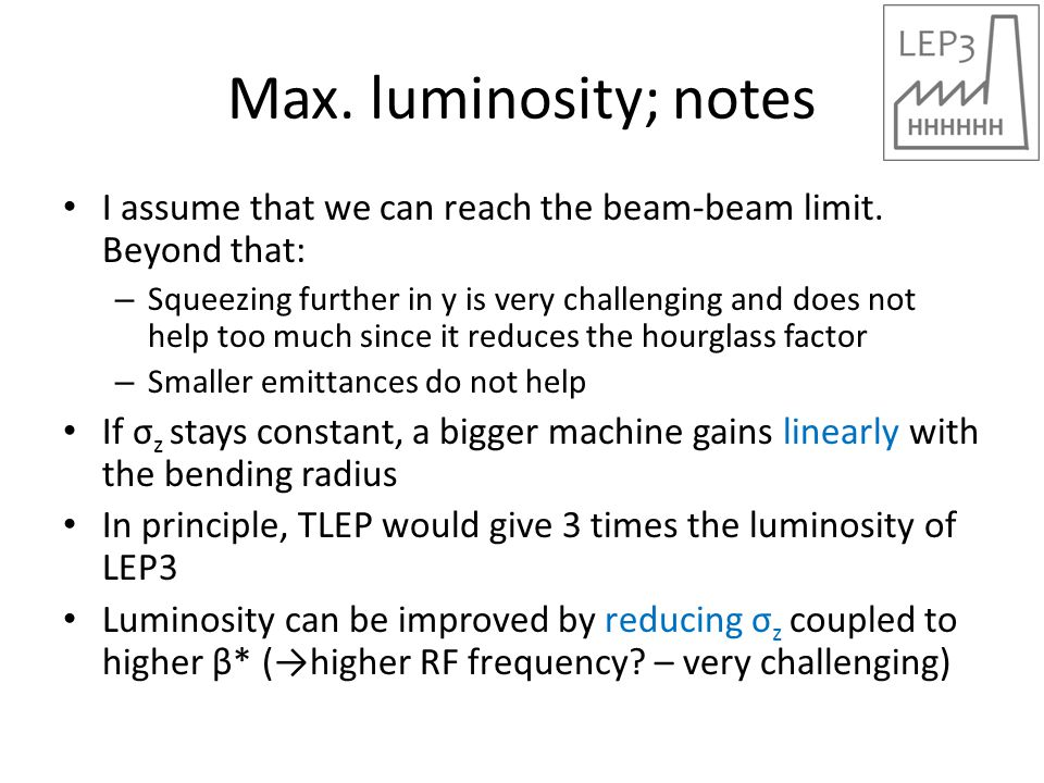 Max. luminosity; notes I assume that we can reach the beam-beam limit.