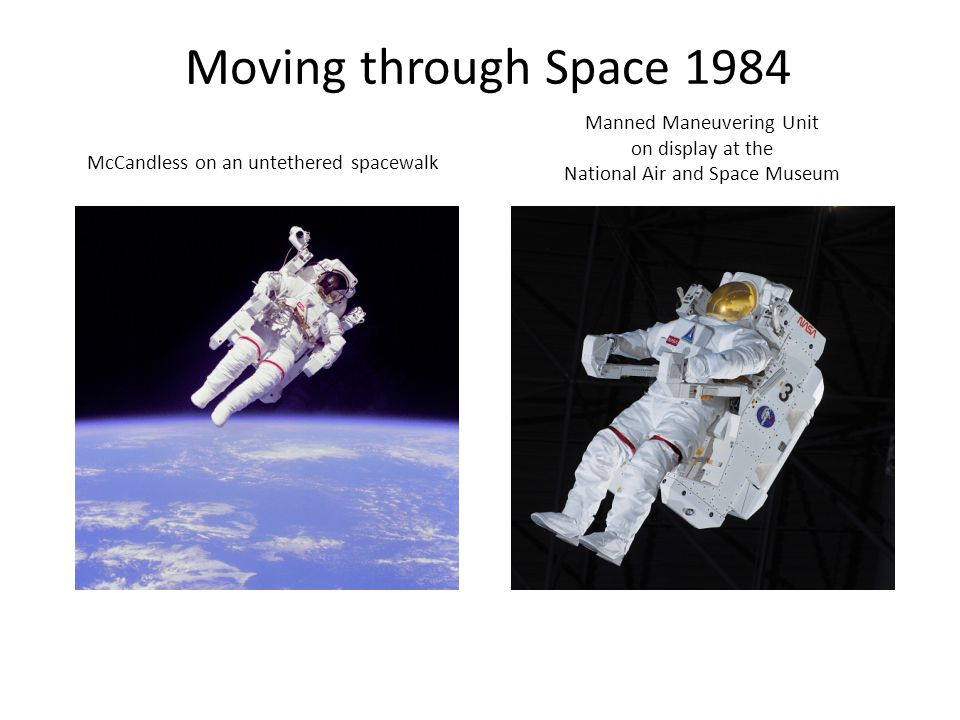 Moving through Space 1984 Manned Maneuvering Unit on display at the National Air and Space Museum McCandless on an untethered spacewalk