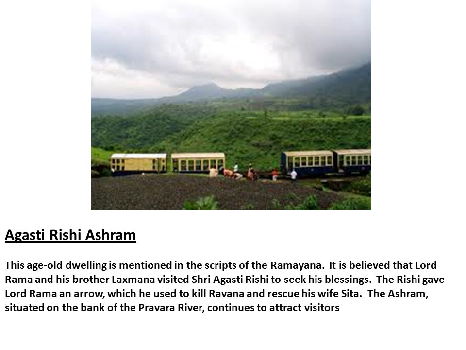 Agasti Rishi Ashram This age-old dwelling is mentioned in the scripts of the Ramayana.