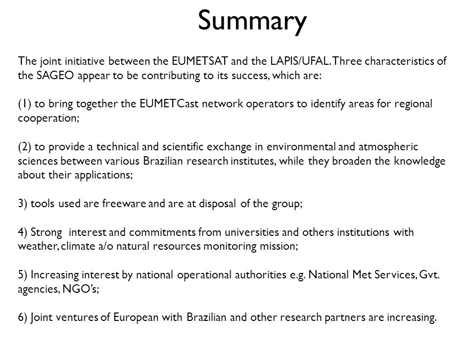 The joint initiative between the EUMETSAT and the LAPIS/UFAL.
