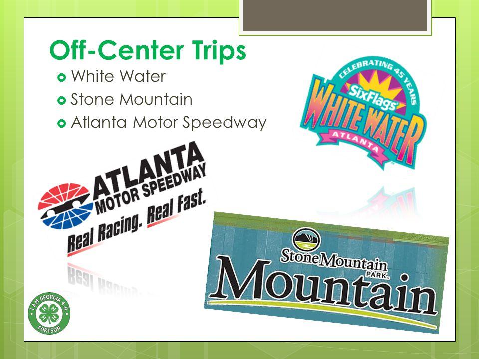Off-Center Trips  White Water  Stone Mountain  Atlanta Motor Speedway