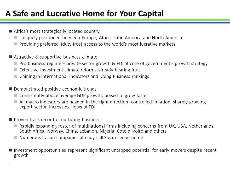 7 A Safe and Lucrative Home for Your Capital Africa's most strategically located country Uniquely positioned between Europe, Africa, Latin America and
