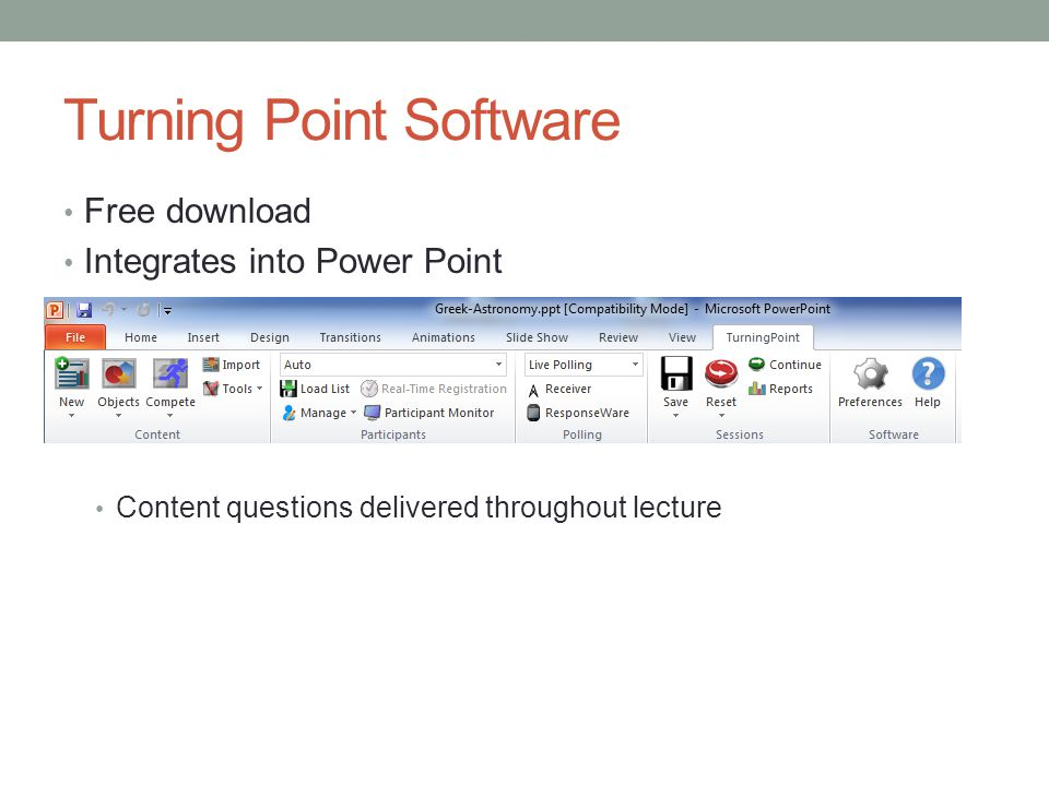 Turning Point Software Free download Integrates into Power Point Content questions delivered throughout lecture