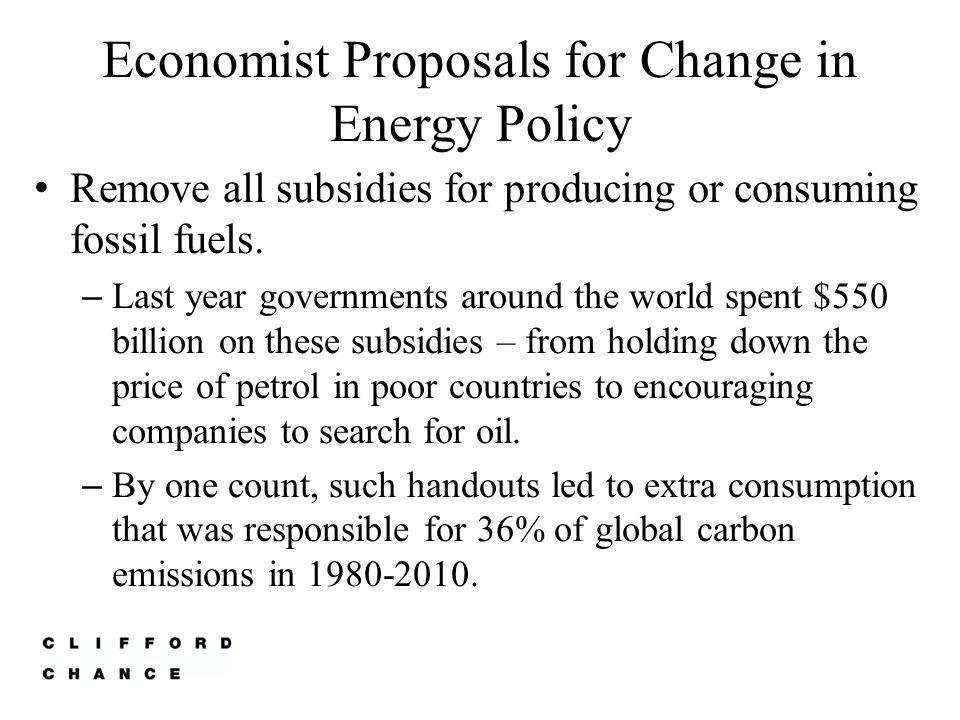 Economist Proposals for Change in Energy Policy – Subsidies do little to help the poor.
