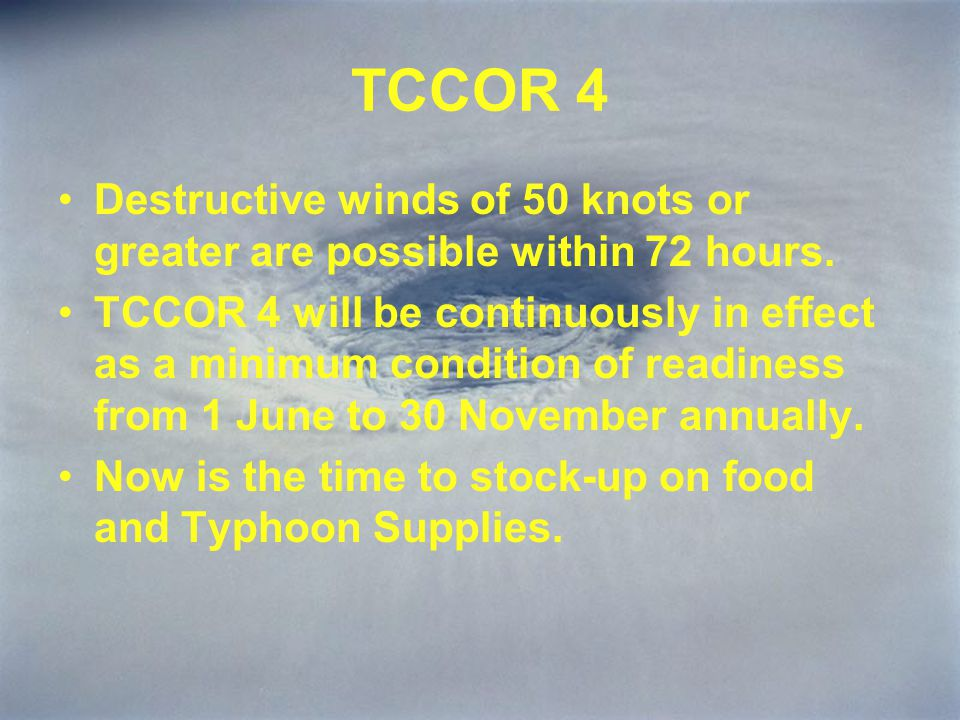 TCCOR 3 Destructive winds of 50 knots or greater are possible within 48 hours.