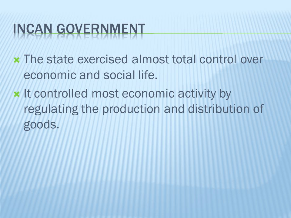  The state exercised almost total control over economic and social life.