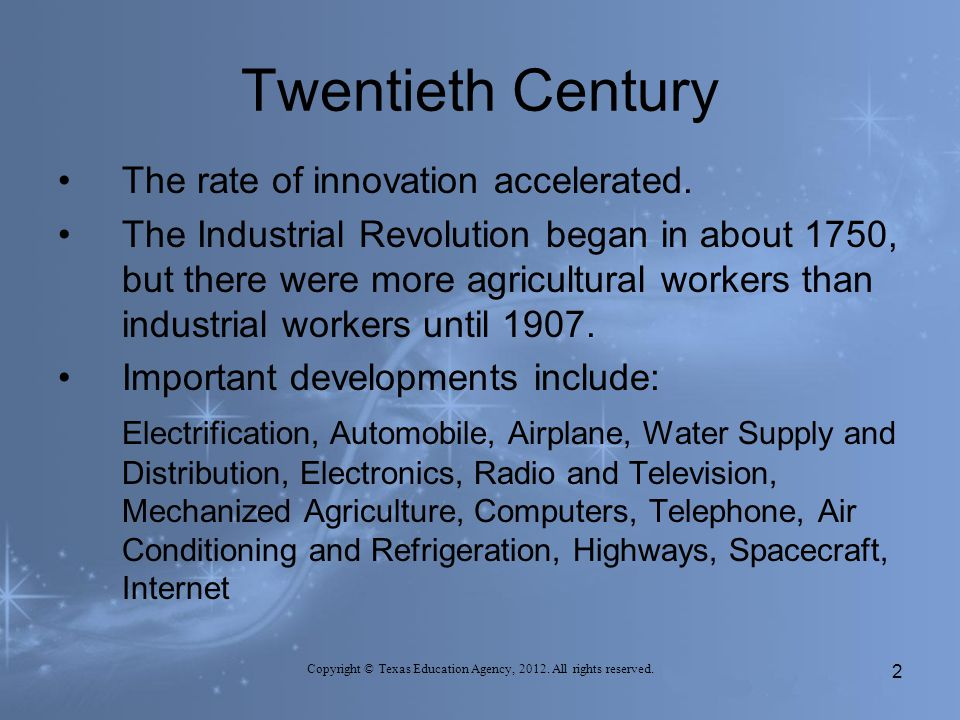 Twentieth Century The rate of innovation accelerated.
