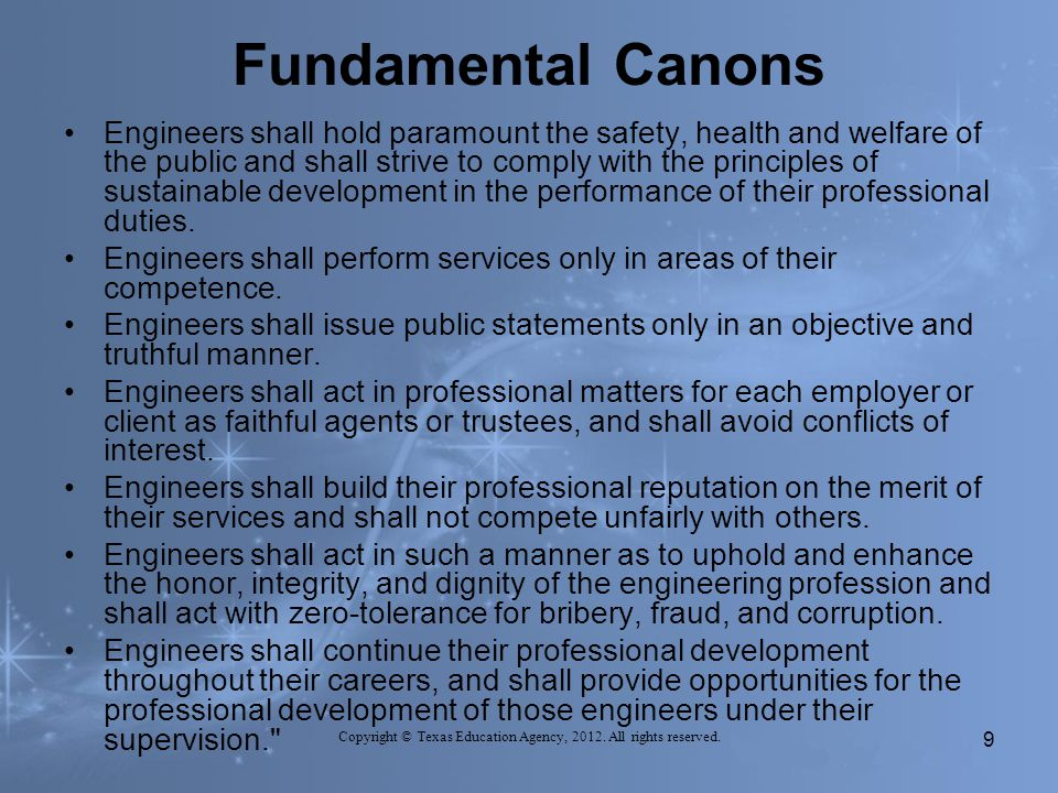 Fundamental Canons Engineers shall hold paramount the safety, health and welfare of the public and shall strive to comply with the principles of sustainable development in the performance of their professional duties.