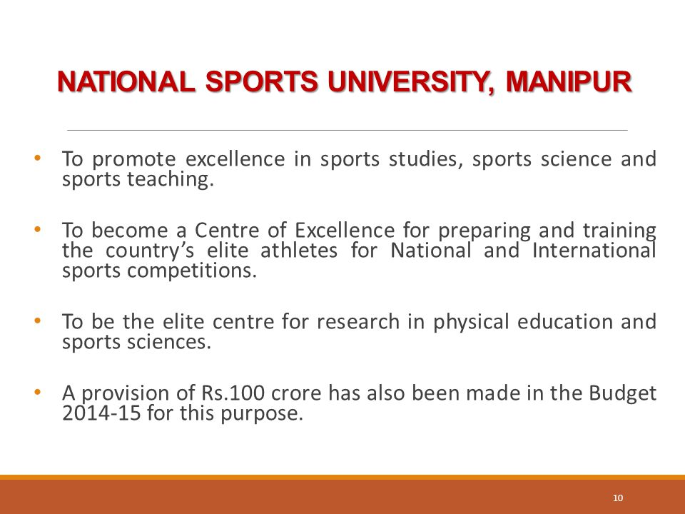 NATIONAL SPORTS UNIVERSITY, MANIPUR To promote excellence in sports studies, sports science and sports teaching.