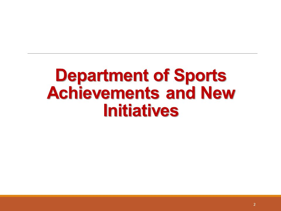Department of Sports Achievements and New Initiatives 2