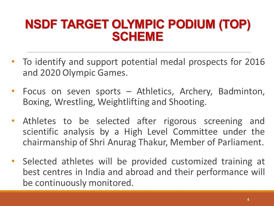 NSDF TARGET OLYMPIC PODIUM (TOP) SCHEME To identify and support potential medal prospects for 2016 and 2020 Olympic Games.