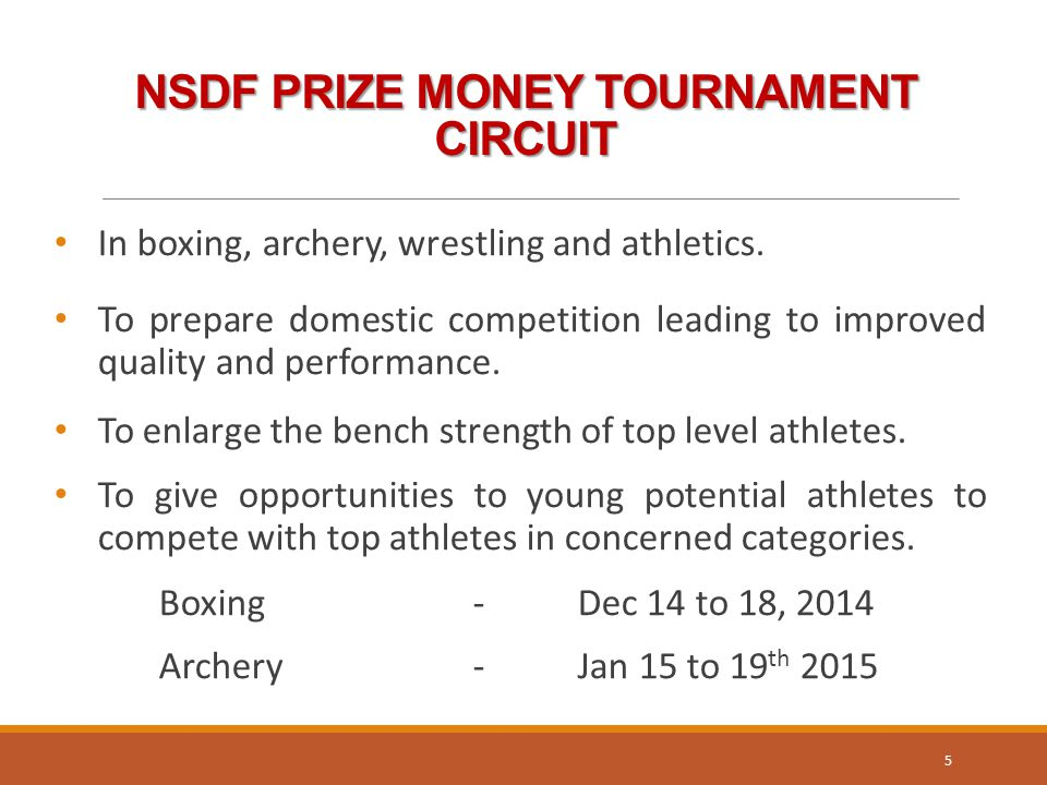 NSDF PRIZE MONEY TOURNAMENT CIRCUIT In boxing, archery, wrestling and athletics.