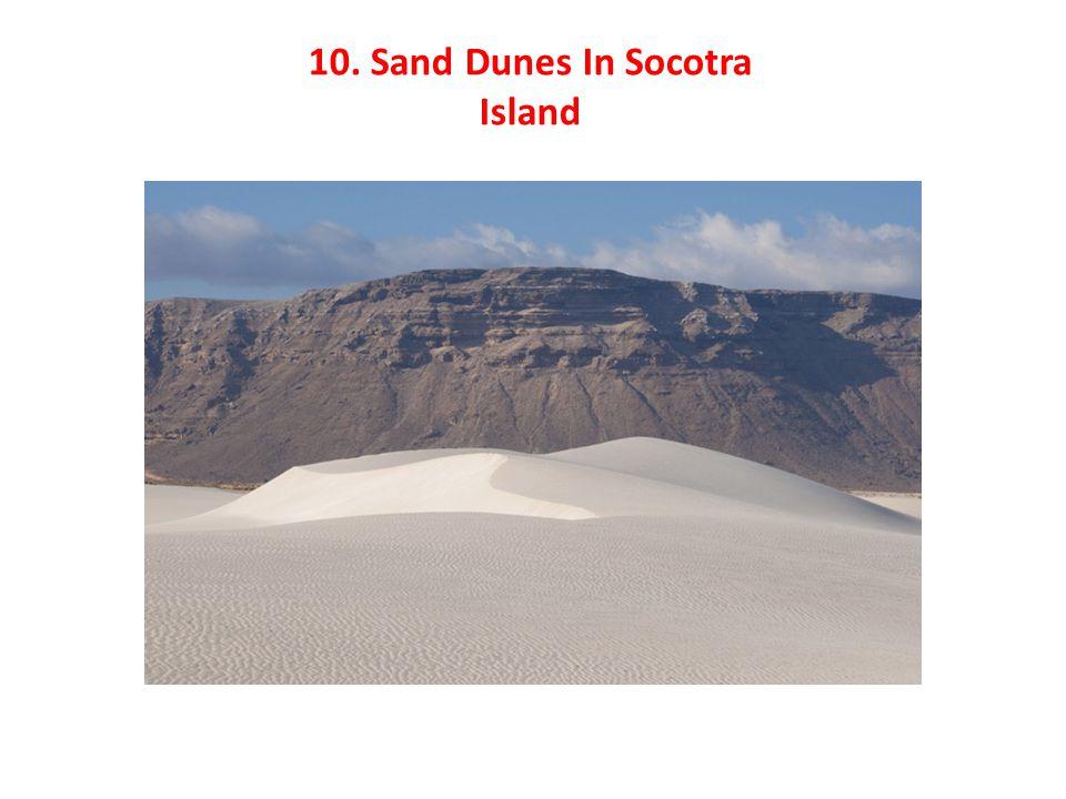 10. Sand Dunes In Socotra Island
