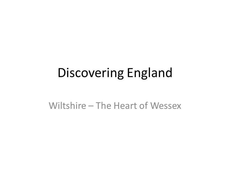 Discovering England Wiltshire – The Heart of Wessex
