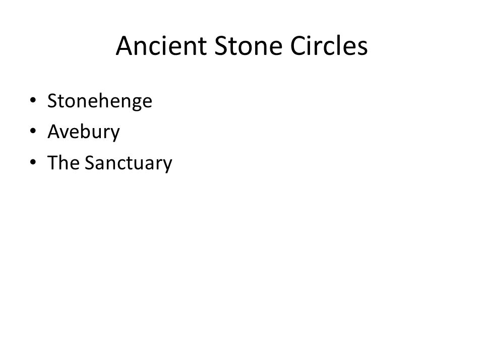 Ancient Stone Circles Stonehenge Avebury The Sanctuary