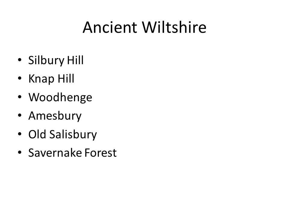 Ancient Wiltshire Silbury Hill Knap Hill Woodhenge Amesbury Old Salisbury Savernake Forest
